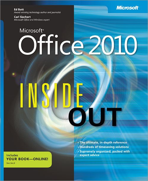 Microsoft® Office 2010 Inside Out By: Carl Siechert,Ed Bott