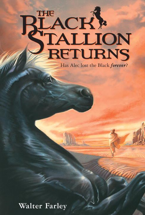 The Black Stallion Returns By: Walter Farley