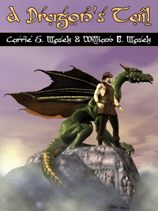 A Dragon's Tail By: Carrie S. Masek William B. Masek