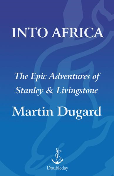 Into Africa By: Martin Dugard