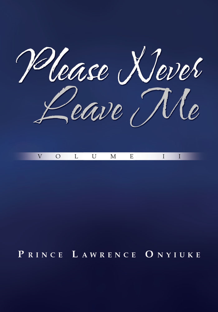 Please Never Leave Me Volume II