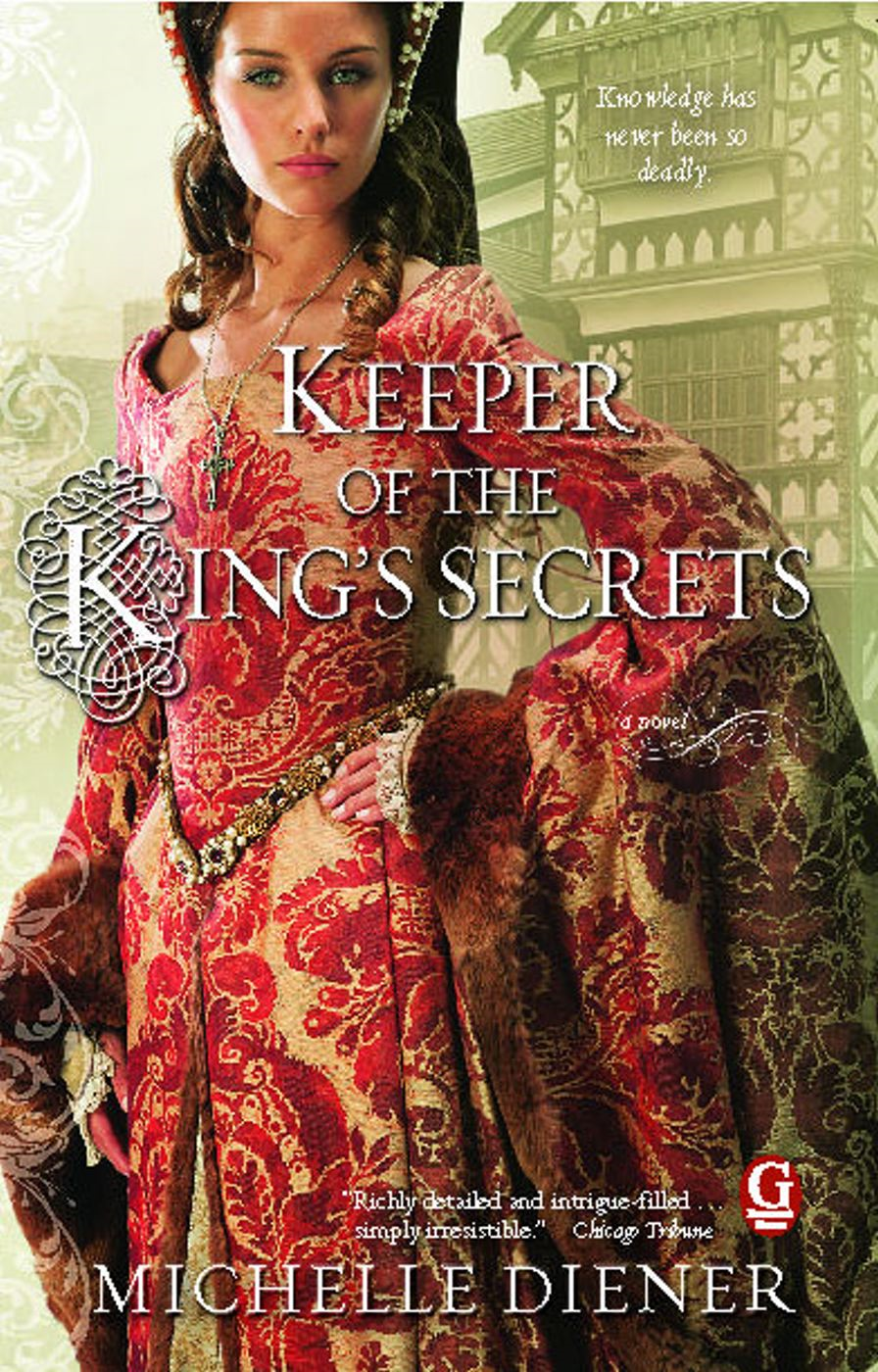 Keeper of the King's Secrets By: Michelle Diener