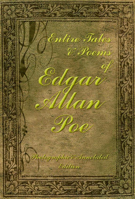 Book Cover: Entire Tales & Poems of Edgar Allan Poe: Photographic & Annotated Edition
