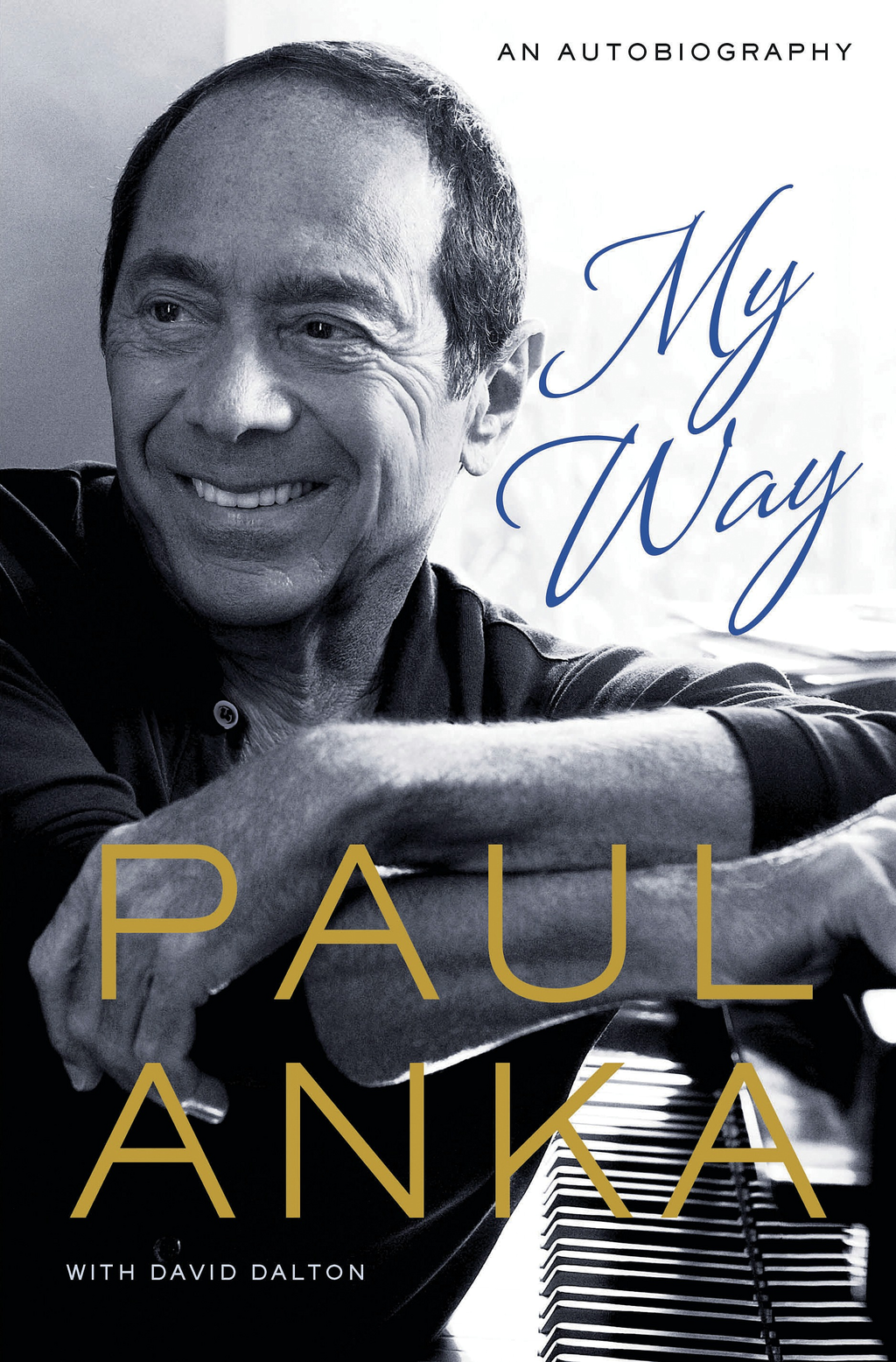 My Way By: David Dalton,Paul Anka