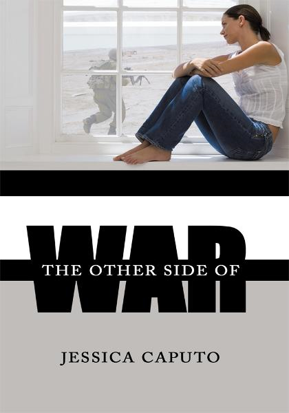 The Other Side of War By: Jessica Caputo