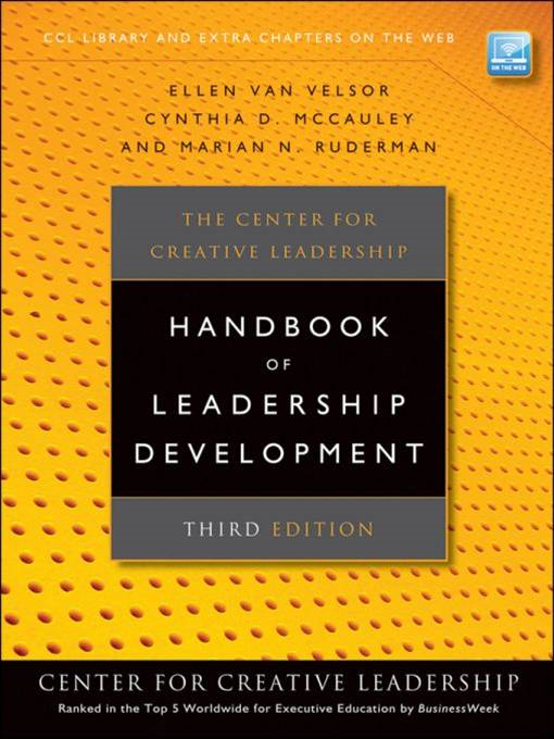The Center for Creative Leadership Handbook of Leadership Development By: