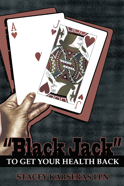 """BLACK JACK"" TO GET YOUR HEALTH BACK"