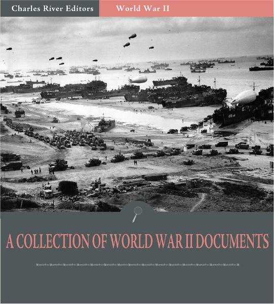 A Collection of World War II Documents (Illustrated Edition)