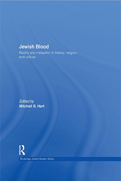 Jewish Blood Reality and metaphor in history,  religion and culture