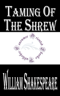 a comparison of the similarities and differences between the taming of the shrew by william shakespe