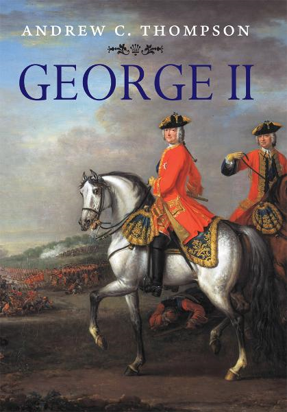 George II: King and Elector By: Andrew C. Thompson