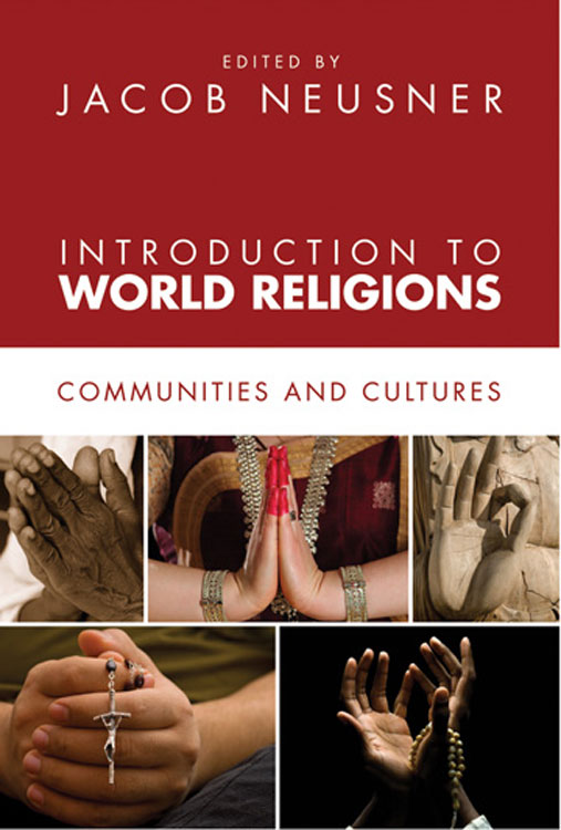 Introduction to World Religions By: Jacob Neusner
