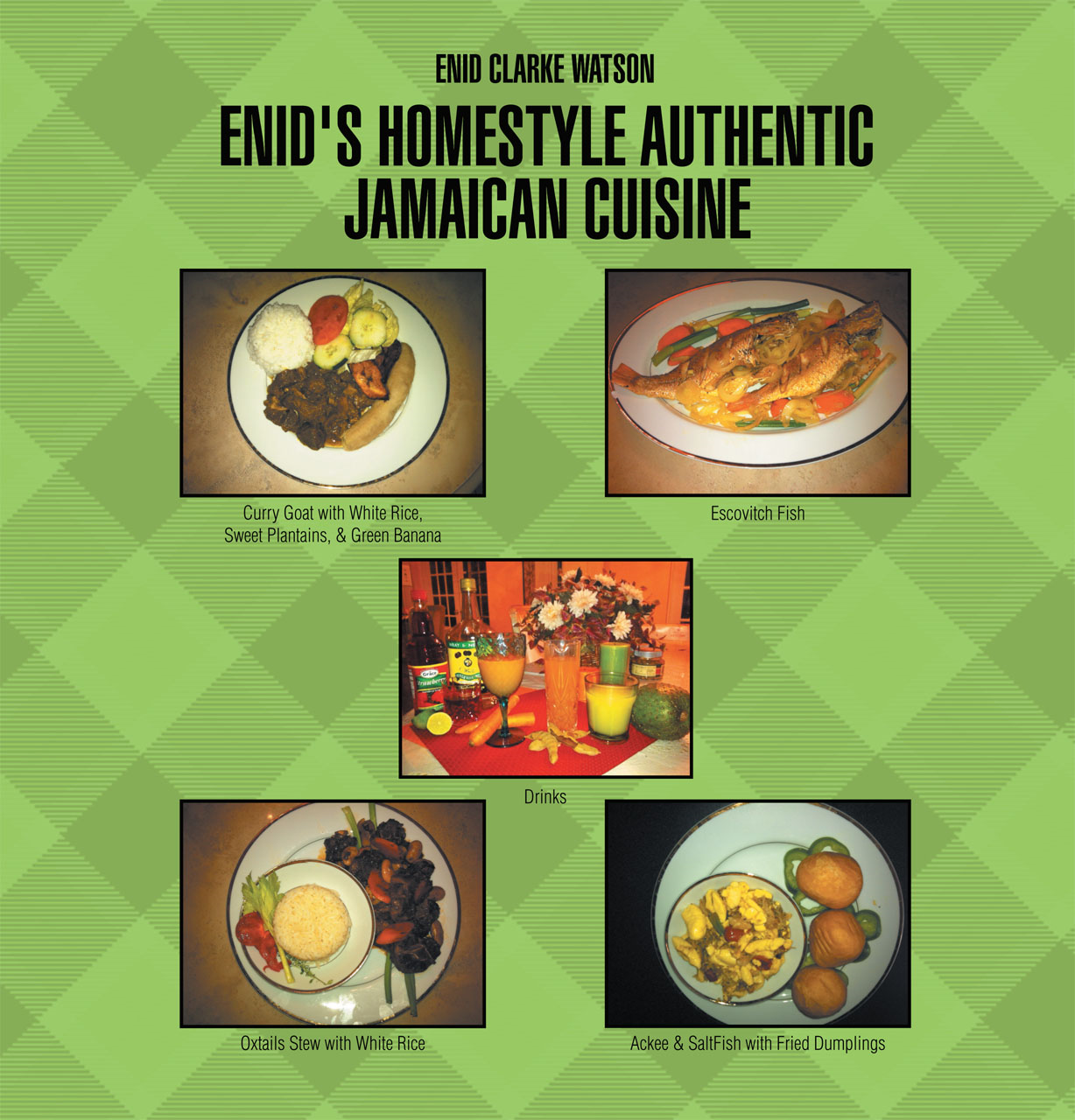 Enid's Homestyle Authentic Jamaican Cuisine By: Enid Clarke Watson