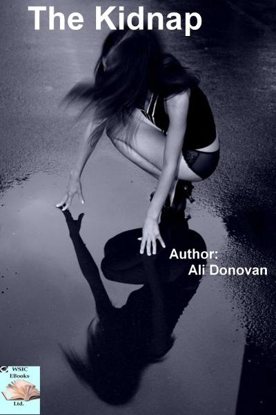 The Kidnap By: Ali Donovan