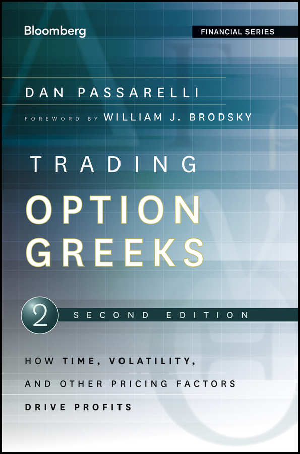Trading Options Greeks By: Dan Passarelli