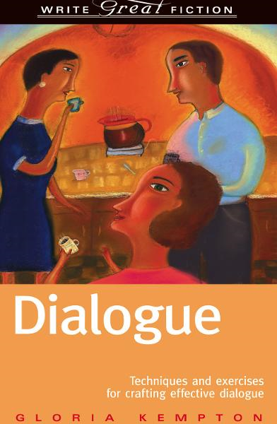 Write Great Fiction - Dialogue By: Gloria Kempton