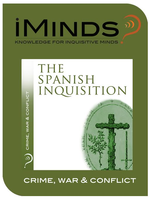 The Spanish Inquisition: Crime  War & Conflict By: iMinds