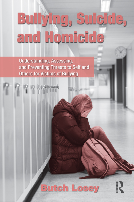 Bullying, Suicide, and Homicide By: Butch Losey