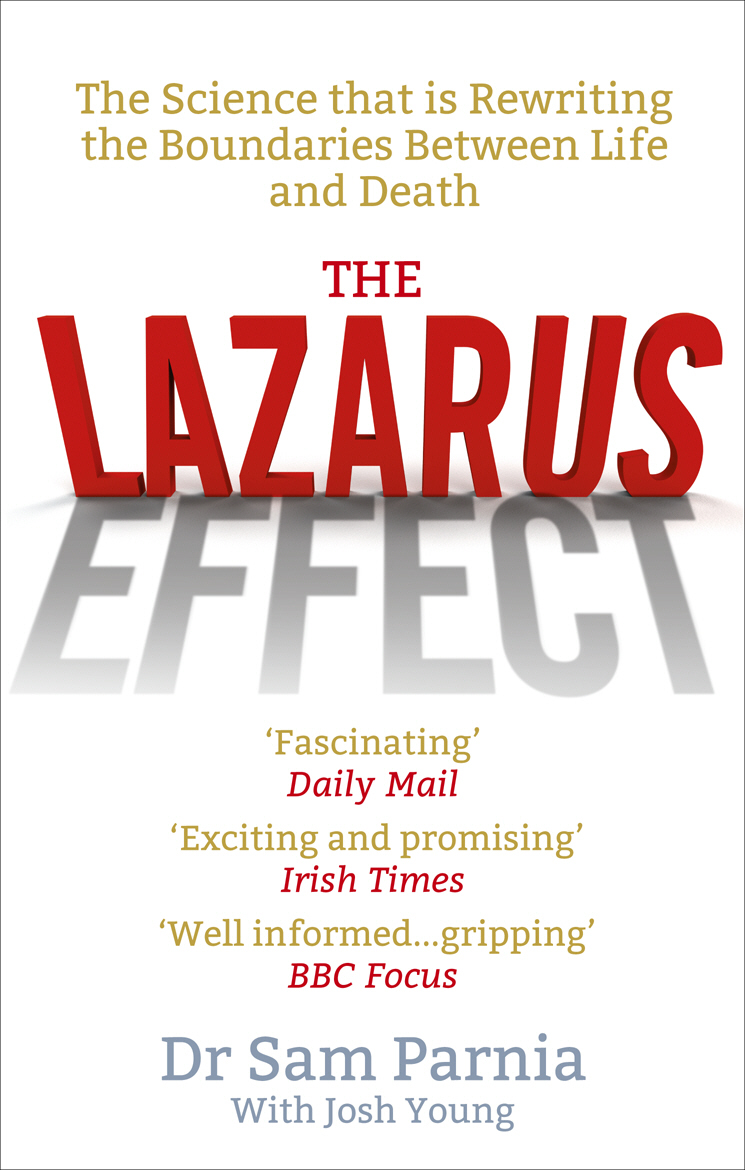 The Lazarus Effect The Science That is Rewriting the Boundaries Between Life and Death