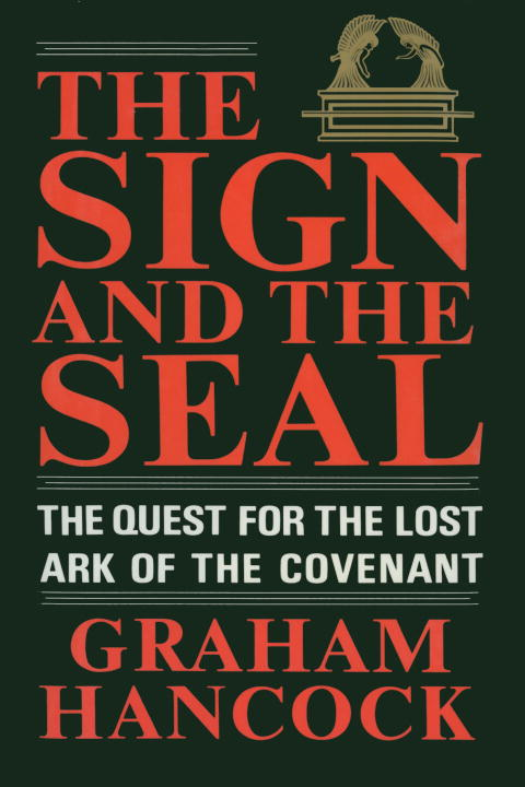 The Sign and the Seal By: Graham Hancock