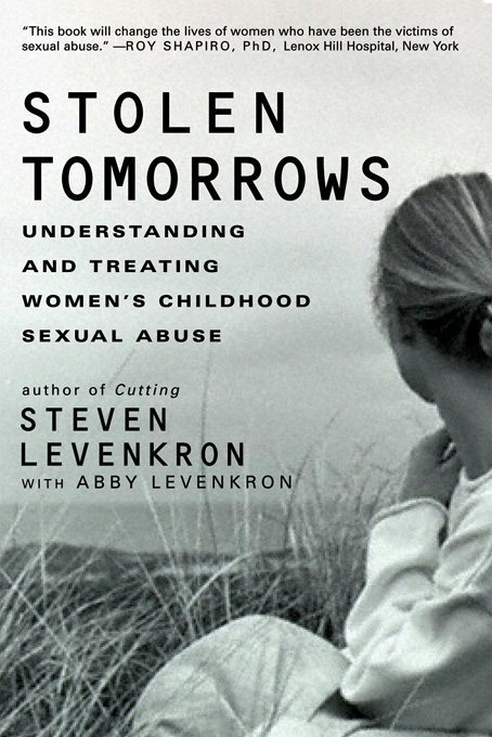 Stolen Tomorrows: Understanding and Treating Women's Childhood Sexual Abuse By: Abby Levenkron,Steven Levenkron