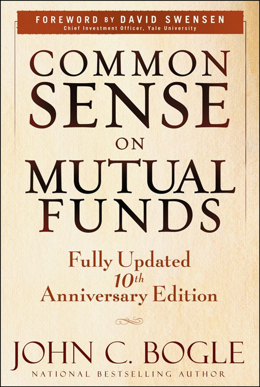 Common Sense on Mutual Funds By: John C. Bogle