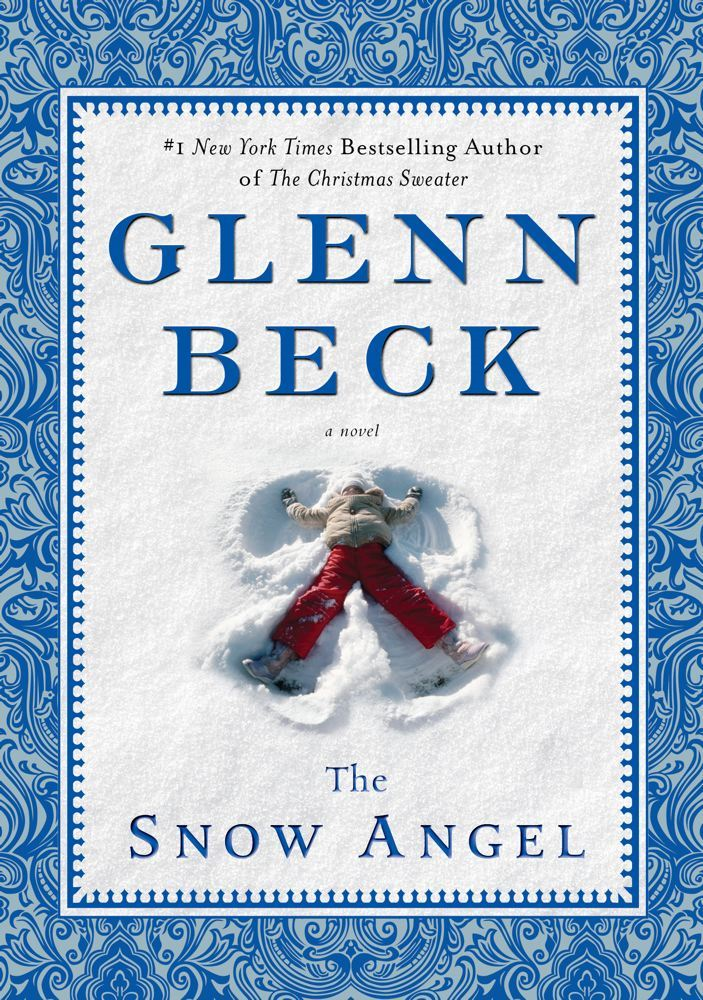 The Snow Angel By: Glenn Beck,Nicole Baart