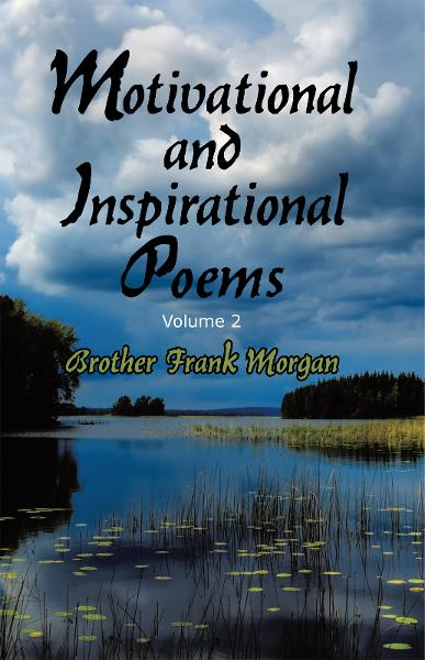 Motivational and Inspirational Poems, Volume 2