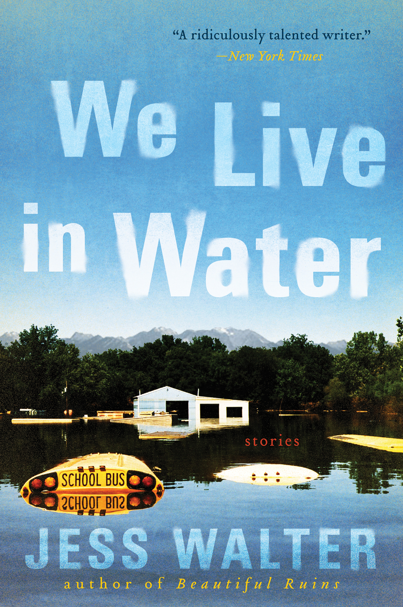 We Live in Water By: Jess Walter