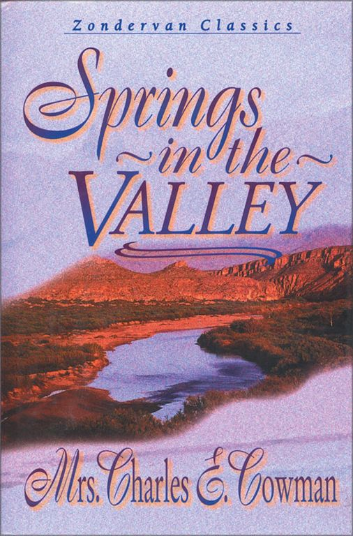 Springs in the Valley By: L. B. E.   Cowman