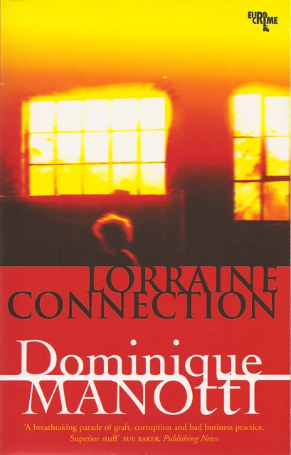 Lorraine Connection By: Dominique Manotti