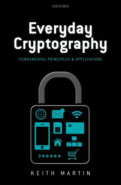 Everyday Cryptography:Fundamental Principles and Applications