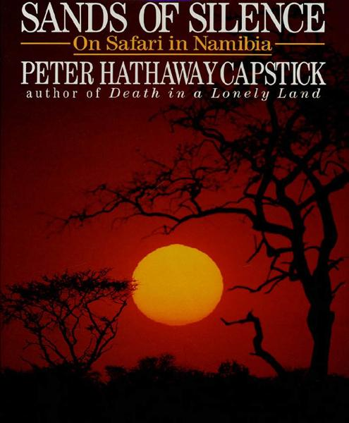 Sands Of Silence By: Peter H. Capstick