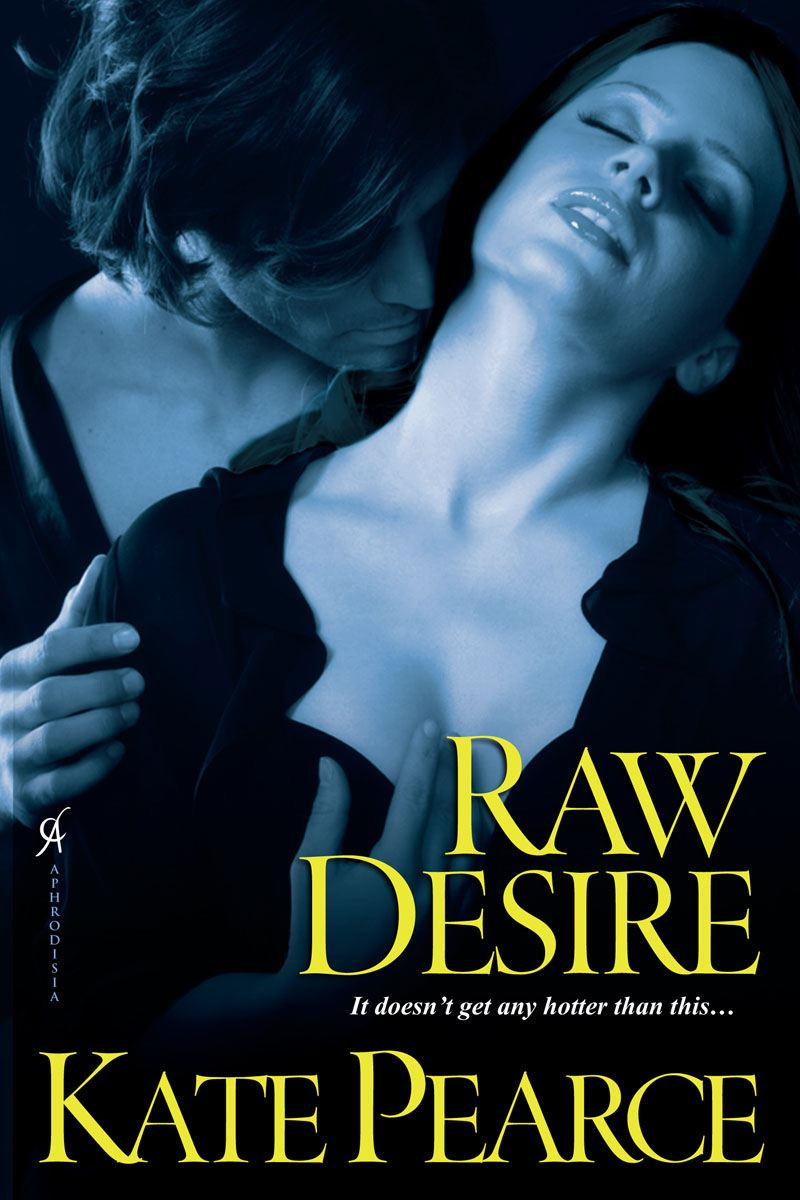 Raw Desire By: Kate Pearce