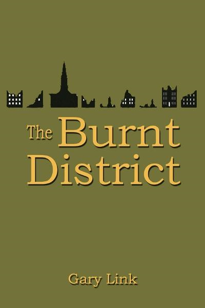 The Burnt District By: Gary Link