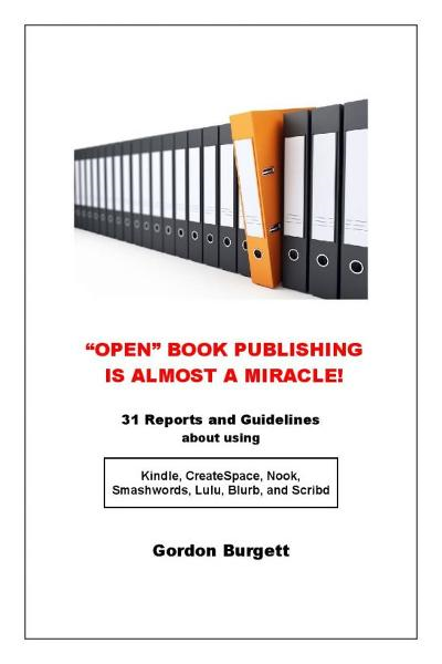 """Open"" Book Publishing is Almost a Miracle! (31 reports and guidelines)"