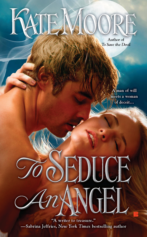To Seduce an Angel By: Kate Moore