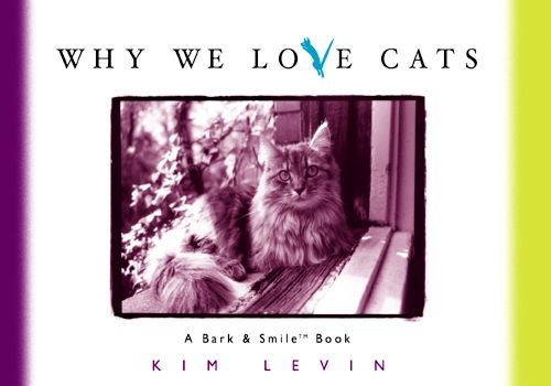 Why We Love Cats By: John O'Neill,Kim Levin