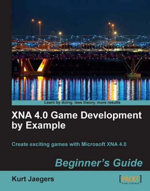 XNA 4.0 Game Development by Example: Beginner's Guide By: Kurt Jaegers