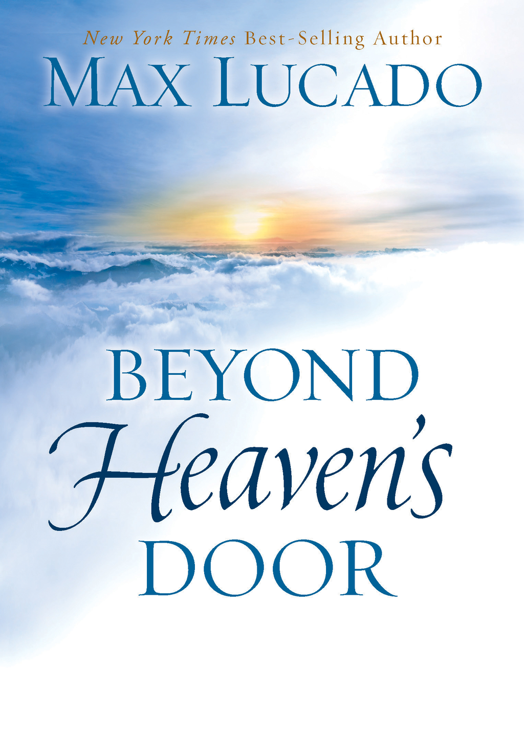 Beyond Heaven's Door By: Max Lucado
