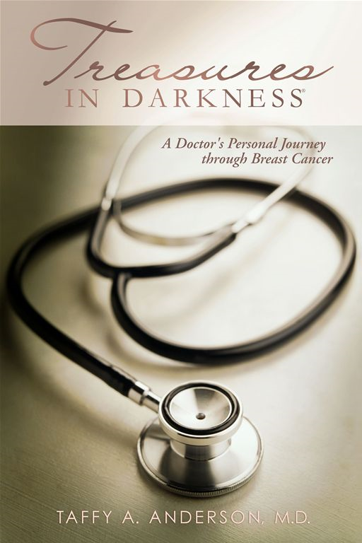 Treasures In Darkness: A Doctor's Personal Journey Through Breast Cancer By: Anderson,MD,Taffy