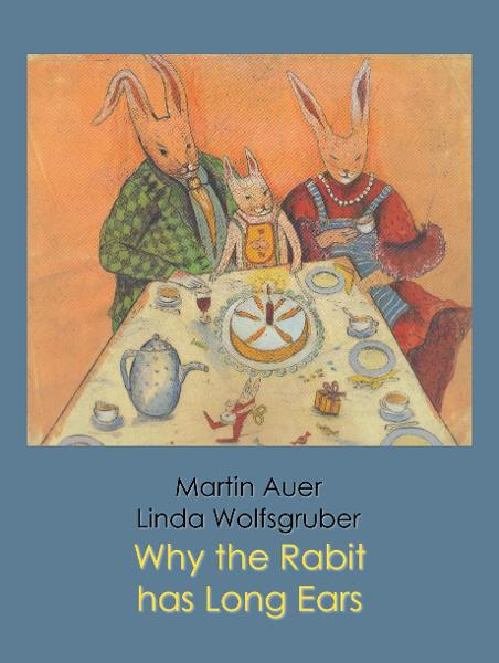 Why the Rabbit has Long Ears By: Martin Auer