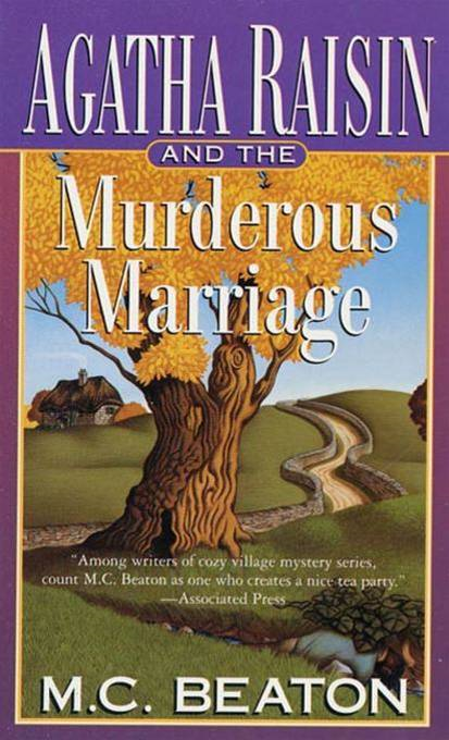 Agatha Raisin and the Murderous Marriage By: M. C. Beaton