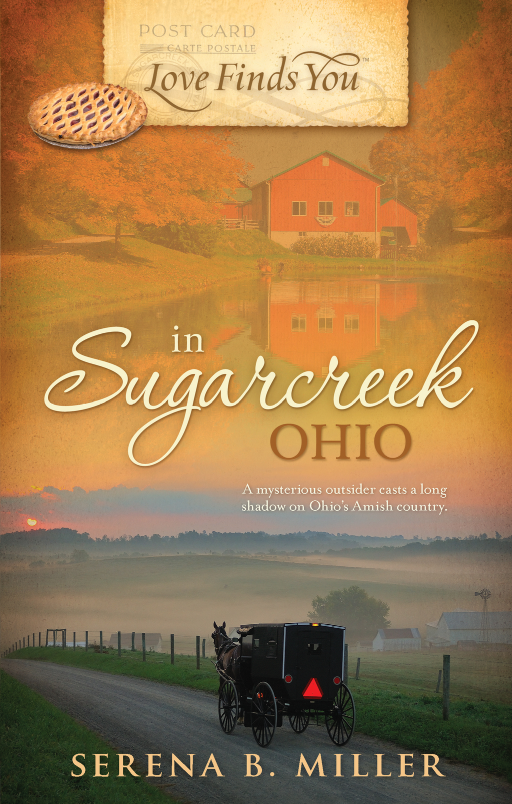 Love Finds You in Sugarcreek, Ohio By: Serena B. Miller
