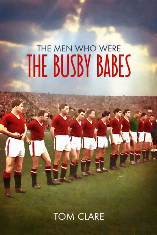 The Men Who Were The Busby Babes