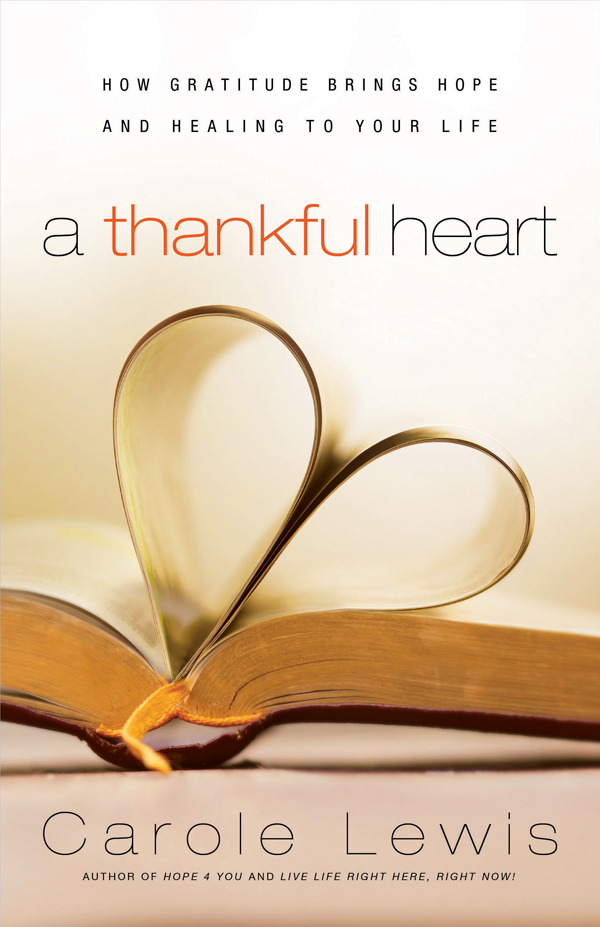 A Thankful Heart By: Carole Lewis