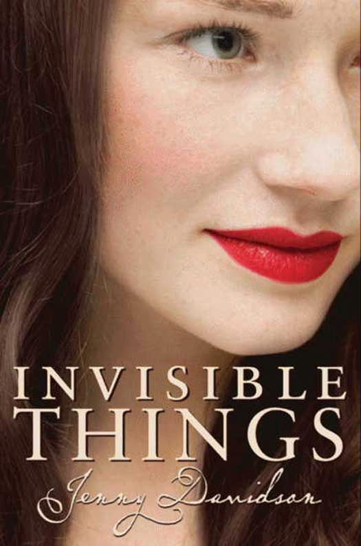 Invisible Things By: Jenny Davidson