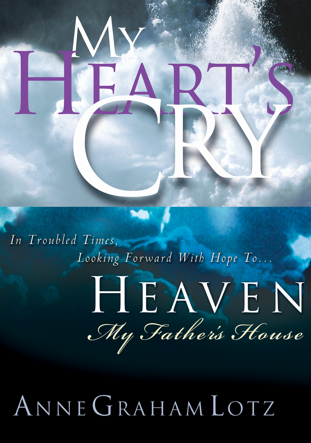 Lotz 2in1 (My Heart's Cry/My Father's House) By: Anne Graham Lotz
