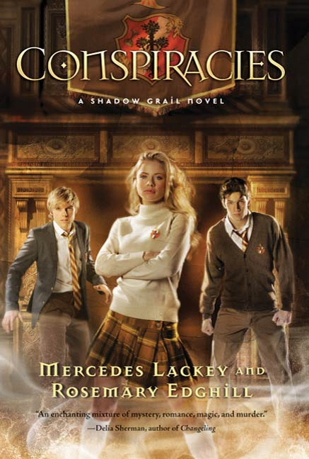 Shadow Grail #2: Conspiracies By: Mercedes Lackey,Rosemary Edghill