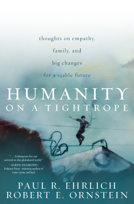 Humanity on a Tightrope By: Paul R. Ehrlich,Robert E. Ornstein